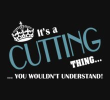 It's a CUTTING thing, you wouldn't understand by kin-and-ken