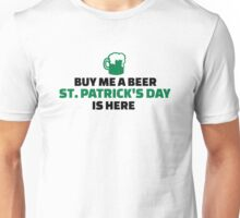 Buy me a beer St. Patrick's day is here Unisex T-Shirt