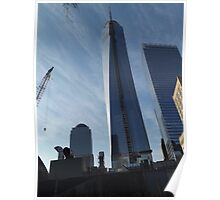 The New World Trade Center Begins to Near Completion, Lower Manhattan, New York City Poster