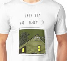 Let's Cry and Listen To American Football Unisex T-Shirt