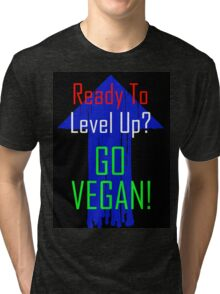 Ready To Level Up? GO VEGAN! Tri-blend T-Shirt