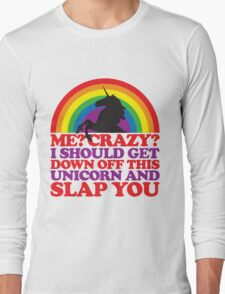 Me? Crazy? Long Sleeve T-Shirt