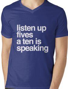 Listen up Fives a Ten is speaking Mens V-Neck T-Shirt