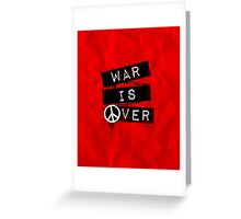 War is Over Greeting Card