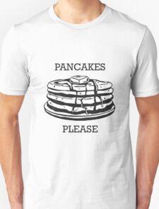 Pancakes Please Unisex T-Shirt