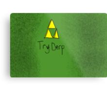 "Tri-Force ParodyPoster ""TryDerp"" Metal Print"