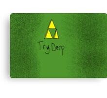 "Tri-Force ParodyPoster ""TryDerp"" Canvas Print"