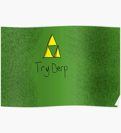 """Tri-Force ParodyPoster """"TryDerp"""" Poster"""