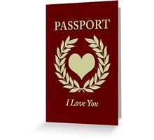i love you passport Greeting Card