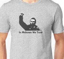 In McInnes We Trust Unisex T-Shirt