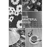 I Will Be Grateful For This Day Daily Life Gratitude Collage Photographic Print