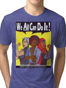 We Can Do It Tri-blend T-Shirt
