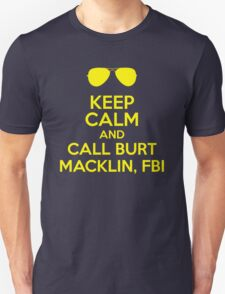 Keep Calm and call Burt Macklin, FBI T-Shirt