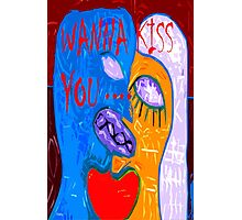 WANNA KISS YOU Photographic Print