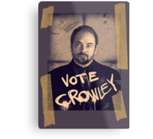 VOTE CROWLEY Metal Print