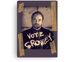 VOTE CROWLEY Canvas Print