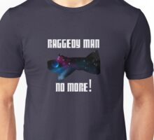 Raggedy Man, No More Unisex T-Shirt