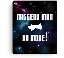 Raggedy Man, No More Canvas Print