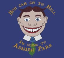 You can go to Hell, I'm going to Asbury Park by jbkuma