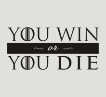 GoT - YOU WIN OR YOU DIE (black) by edentzai
