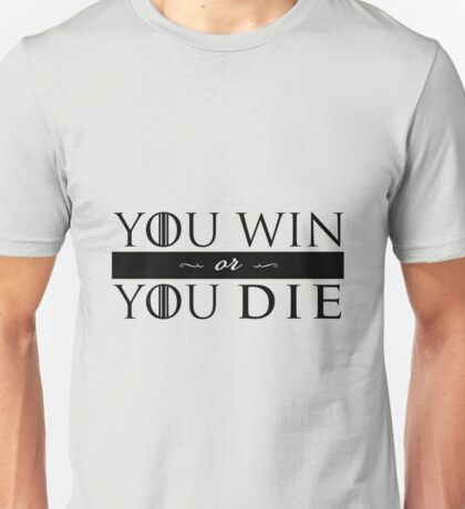 GoT - YOU WIN OR YOU DIE (black) Unisex T-Shirt