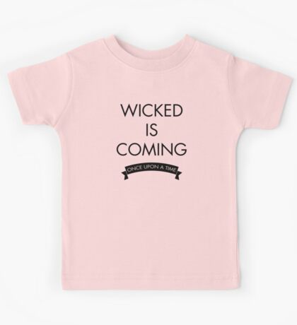 Wicked is Coming - Once Upon a Time Kids Tee