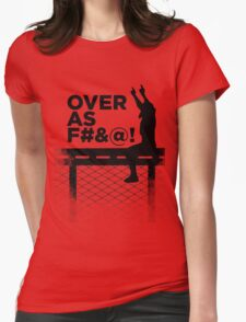 Over As F#&@! Womens Fitted T-Shirt