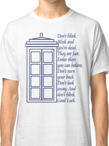 Don't Blink. Classic T-Shirt