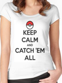 Keep calm and catch 'em all! Women's Fitted Scoop T-Shirt