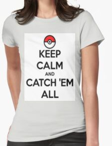 Keep calm and catch 'em all! Womens Fitted T-Shirt