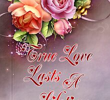 True Love Lasts Forever by LoneAngel