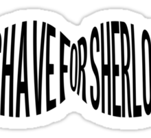 I Don't Shave for Sherlock Holmes typography Sticker