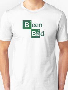 Been Bad T-Shirt