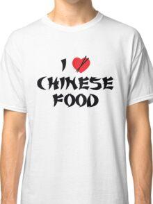 I Love Chinese Food Classic T-Shirt