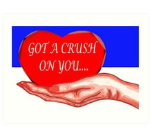 GOT A CRUSH ON YOU 2 Art Print