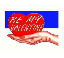 BE MY VALENTINE 9 Art Print