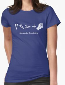 Always be Comboing! Womens Fitted T-Shirt