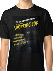 The Abhorrent WORKING JOE Classic T-Shirt