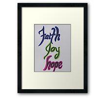 Faith Joy Hope-Colorful Framed Print