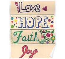 Love Hope Faith Joy Poster