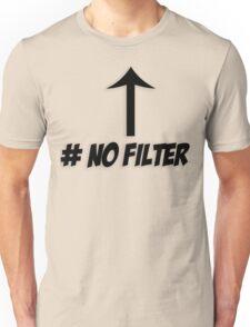 # No Filter T-Shirt