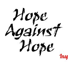 Hope Against Hope by Len Thicklin