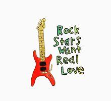 Rock Stars Want Real Love Unisex T-Shirt