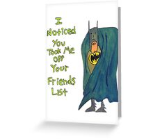 Batman's Facebook Friend's List Greeting Card