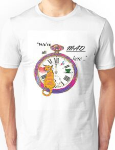 """""""We're all mad here"""" Unisex T-Shirt"""