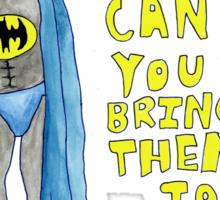 Batman Locked Out by his Girlfriend Sticker