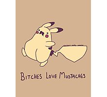 Bitches Love Mustaches Photographic Print