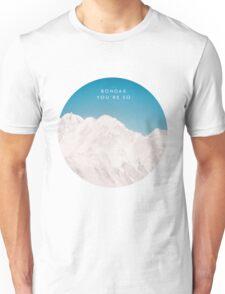 Bondax You're So Unisex T-Shirt