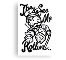They See Me Rollin - Monopoly Canvas Print