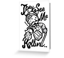 They See Me Rollin - Monopoly Greeting Card